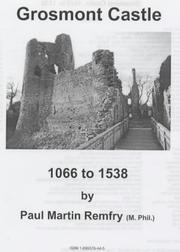 Cover of: Grosmont Castle, 1066 to 1538