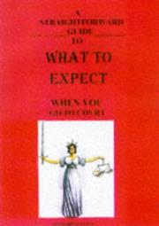 Cover of: A Straightforward Guide to What to Expect When You Go to Court (Straightforward Advice) | Peter Browne