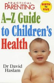 Cover of: Practical Parenting A-Z Guide to Children's Health (Practical Parenting)