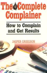 Cover of: The Complete Complainer | Jasper Griegson