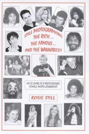 Cover of: Still Photographing the Rich...the Famous...and the Wannabes!!