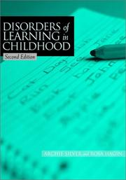 Cover of: Disorders of learning in childhood | Archie A. Silver