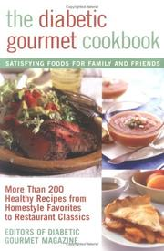 Cover of: The Diabetic Gourmet Cookbook | Editors of The Diabetic Gourmet magazine