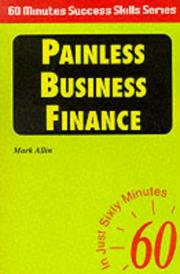 Cover of: Painless Business Finance (Sixty Minute Success Skills)