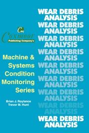 Cover of: The Wear Debris Analysis Handbook (Coxmoor's Machine & Systems Condition Monitoring)