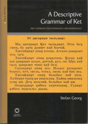 Cover of: A Descriptive Grammar Of Ket (Yenisei-Ostyak): Introduction, Phonology, Morphology (The Languages of Northern and Central Eurasia)