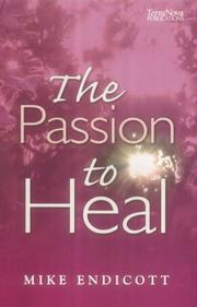Cover of: The Passion to Heal