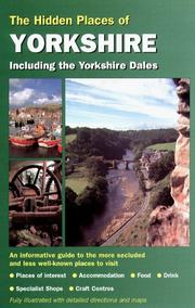 Cover of: Hidden Places of Yorkshire including the Dales, Moors & Coast