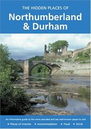 Cover of: HIDDEN PLACES OF NORTHUMBERLAND AND DURHAM (The Hidden Places)