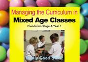 Cover of: Managing the Curriculum in Mixed Age Classes (Really Good Stuff)