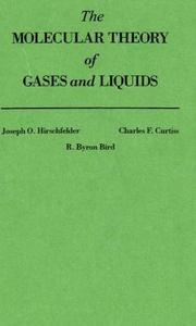 Cover of: The Molecular Theory of Gases and Liquids | Joseph O. Hirschfelder