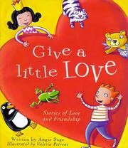 Cover of: Give a Little Love: Stories of Love and Friendship