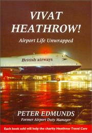 Cover of: Vivat Heathrow: Airport Life Unwrapped