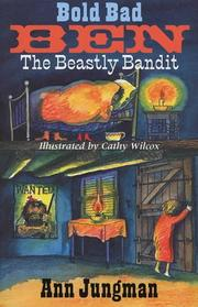 Cover of: Bold Bad Ben and Beastly Bandit