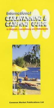 Cover of: International Caravanning & Camping Guide to Belgium, Luxembourg and Netherlands