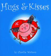 Cover of: Hugs and Kisses | Charlie Watson