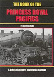 Cover of: The Book of the Princess Royal Pacifics
