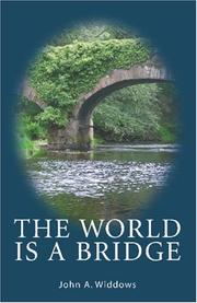 Cover of: The World is a Bridge | John. A Widdows