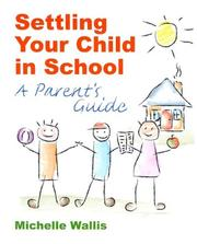 Cover of: Settling Your Child in School | Michelle Wallis