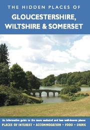 Cover of: HIDDEN PLACES OF GLOUCESTERSHIRE, WILTSHIRE AND SOMERSET