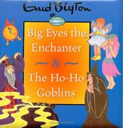 Cover of: Big Eyes the Enchanter & The Ho-Ho Goblins (Toytown Stories) | Enid Blyton