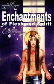 Cover of: The Enchantments of Flesh and Spirit (Wraeththu Chronicles)