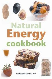 Cover of: The Natural Energy Cookbook | Basant K. Puri