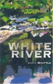 Cover of: White River | Jamie Whittle, Jo Darling, Alistair McIntosh