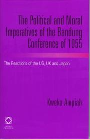 Cover of: The Political and Moral Imperatives of the Bandung Conference of 1955