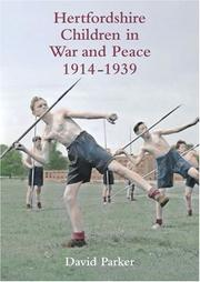 Hertfordshire children in war and peace, 1914-1939 by David Parker
