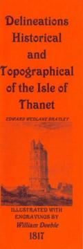 Cover of: Delineations Historical and Topographical of the Isle of Thanet and the Cinque Ports