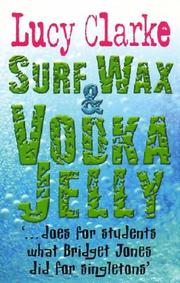 Cover of: Surf Wax and Vodka Jelly | Lucy Clarke