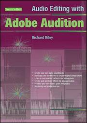 Audio Editing with Adobe Audition by Richard Riley
