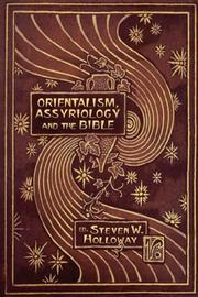 Cover of: Orientalism, Assyriology and the Bible (Hebrew Bible Monographs) | Steven, W. Holloway