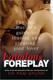 Cover of: Fabulous foreplay: the sex doctor's guide to teasing and pleasing your lover