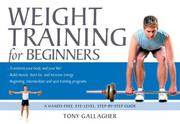 Cover of: Weight Training for Beginners | Tony Gallagher