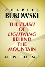 Cover of: The Flash of Lightning Behind the Mountain | Charles Bukowski