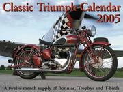 Cover of: Classic Triumph Motorcycle 2005 Calendar | Tim Remus