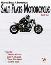 Cover of: How To Build A Bonneville Salt Flats Motorcycle (Custom Builder) | Keith Ball