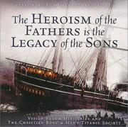 Cover of: Heroism of the Fathers is the Legacy of the Sons (Lessons in Chivalry) | Douglas W. Phillips