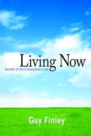 Cover of: Living Now. Secrets of the Extraordinary Life