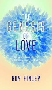 Cover of: The Genesis of Love. Relationship Magic in Heaven and on Earth