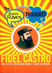 Cover of: The Rants Raves and Thoughts of Fidel Castro