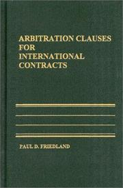 Cover of: Arbitration Clauses for International Contracts | Paul D. Friedland
