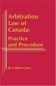 Cover of: Arbitration Law of Canada | J. Brian Casey