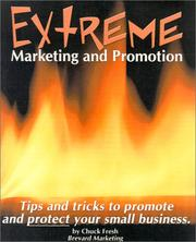 Cover of: Extreme Marketing and Promotion  | Chuck Fresh