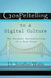 Cover of: Gospeltelling to a Digital Culture | D. Jonathan Watts