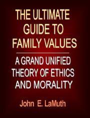 Cover of: The Ultimate Guide to Family Values | John, E. LaMuth