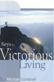 Cover of: Keys to Victorious Living | Michael Cameneti