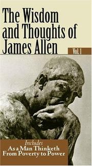 Cover of: THE WISDOM AND THOUGHTS OF JAMES ALLEN